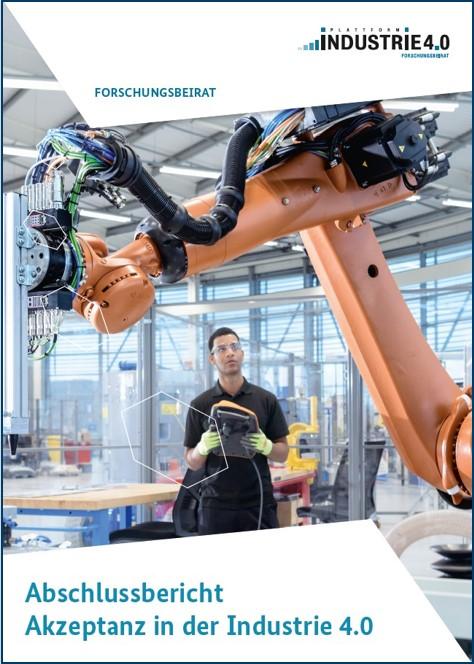 Akzeptanz von Industrie 4.0. Abschlussbericht zu einer explorativen empirischen Studie über die deutsche Industrie