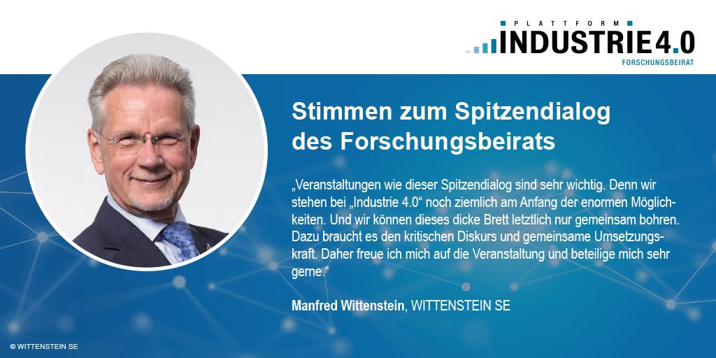 Zitat von Manfed Wittenstein zum Spitzendialog Industrie 4.0 / acatech