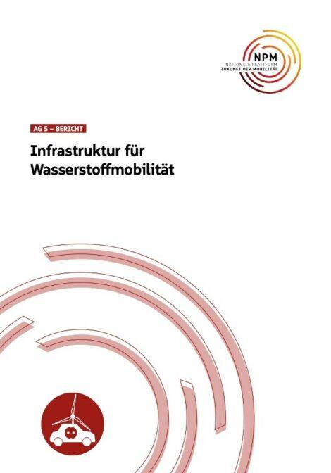 """Titelbild der Publikation """"Infrastruktur für Wasserstoffmobilität"""""""